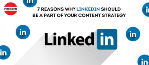 7 Reasons Why LinkedIn Should Be a Part of Your Content Strategy